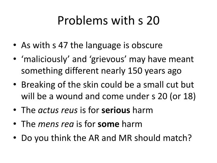 Problems with s 20