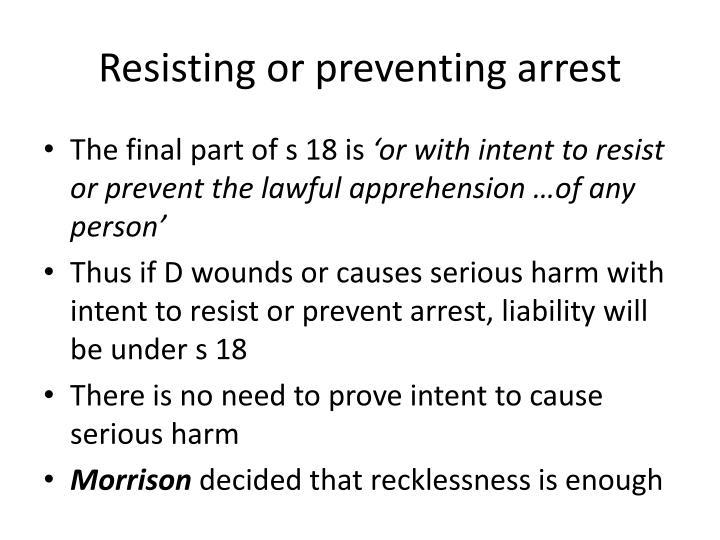 Resisting or preventing arrest