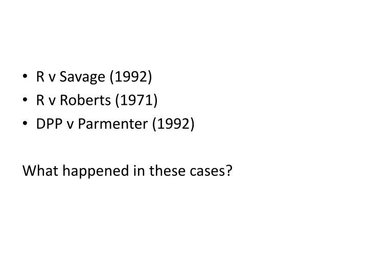 R v Savage (1992)