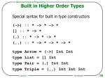 built in higher order types