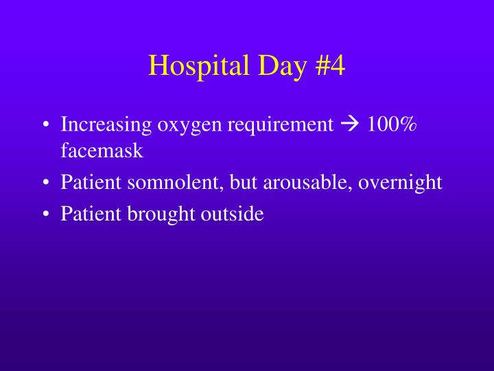 Hospital Day #4