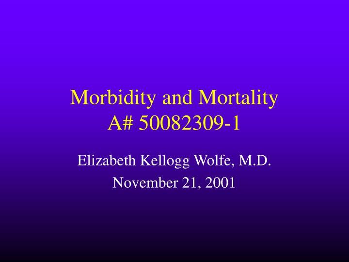 Morbidity and mortality a 50082309 1
