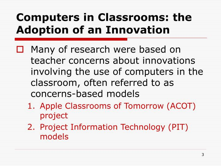 Computers in classrooms the adoption of an innovation