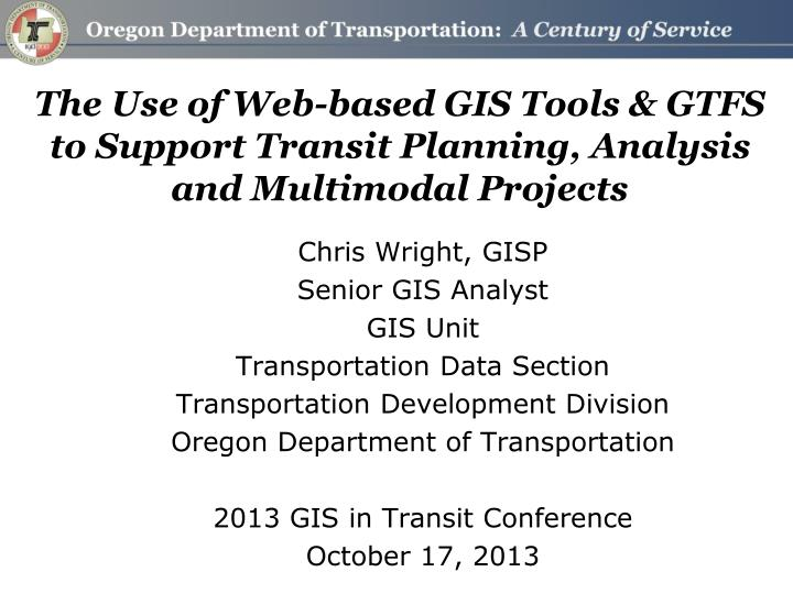 the use of web based gis tools gtfs to support transit planning analysis and multimodal projects n.