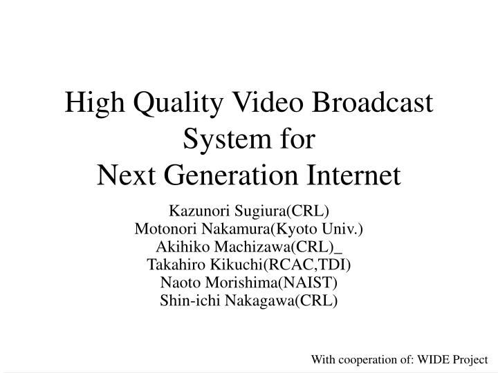 high quality video broadcast system for next generation internet n.