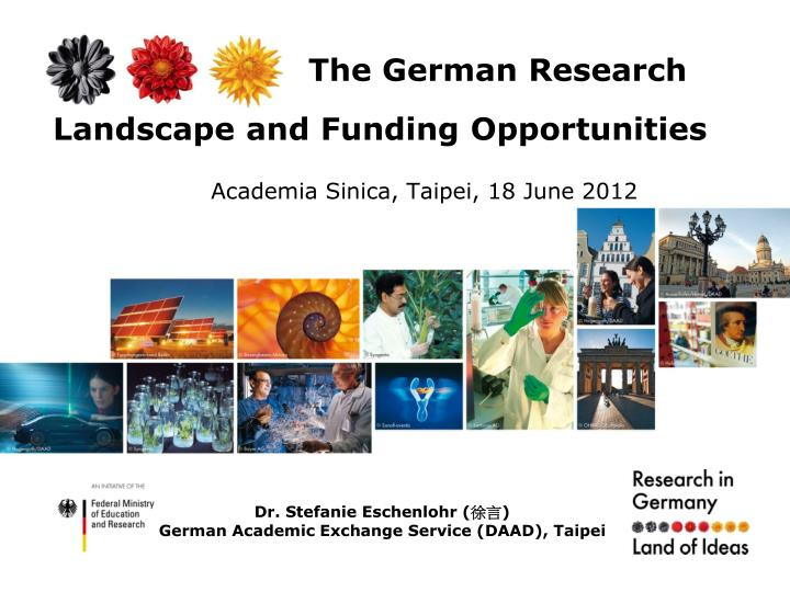 the german research landscape and funding opportunities academia sinica taipei 18 june 2012 n.