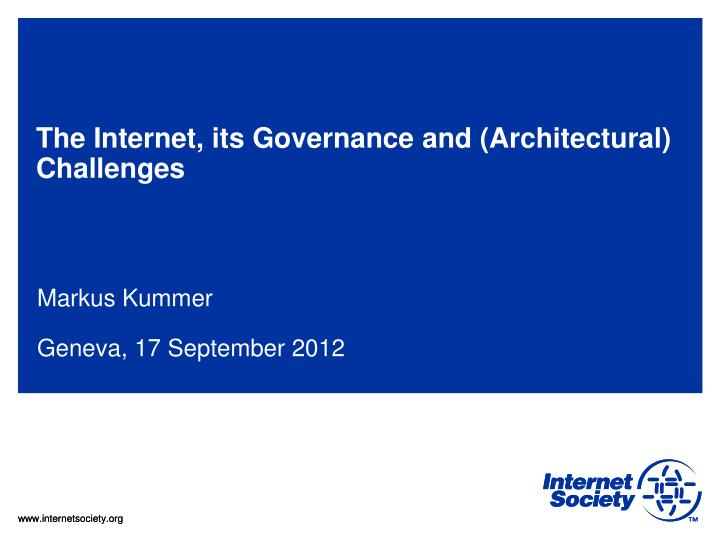 The internet its governance and architectural challenges