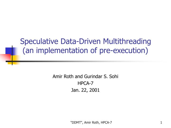 speculative data driven multithreading an implementation of pre execution n.