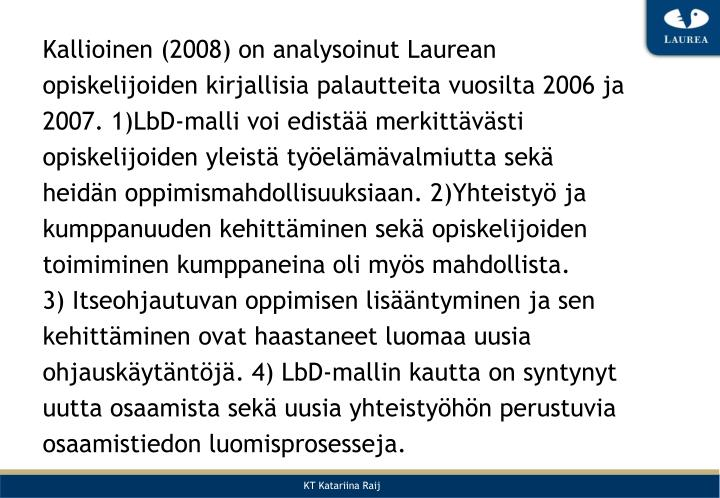 Kallioinen (2008) on analysoinut Laurean