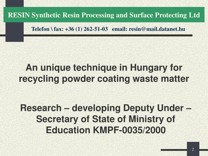 An unique technique in hungary for recycling powder coating waste matter