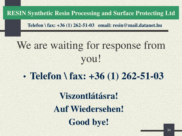 We are waiting for response from you!