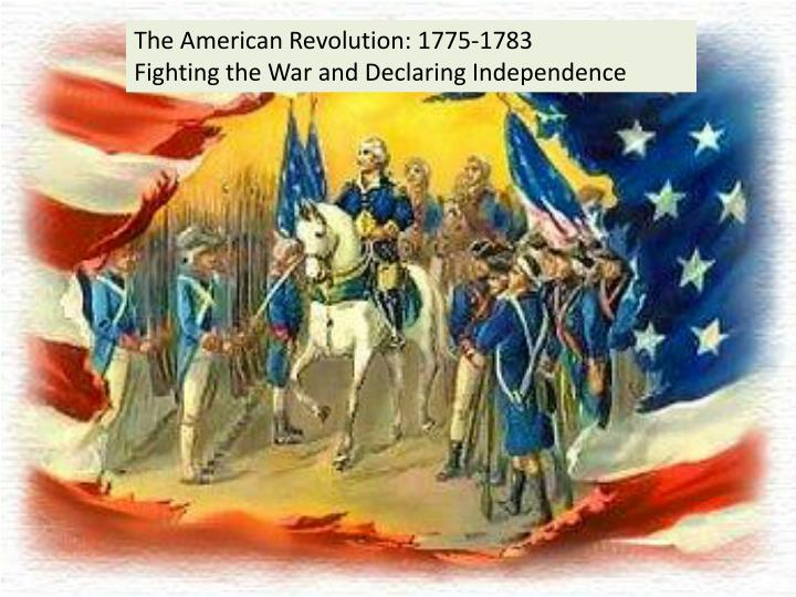 a history of the american revolution and the independence from britain