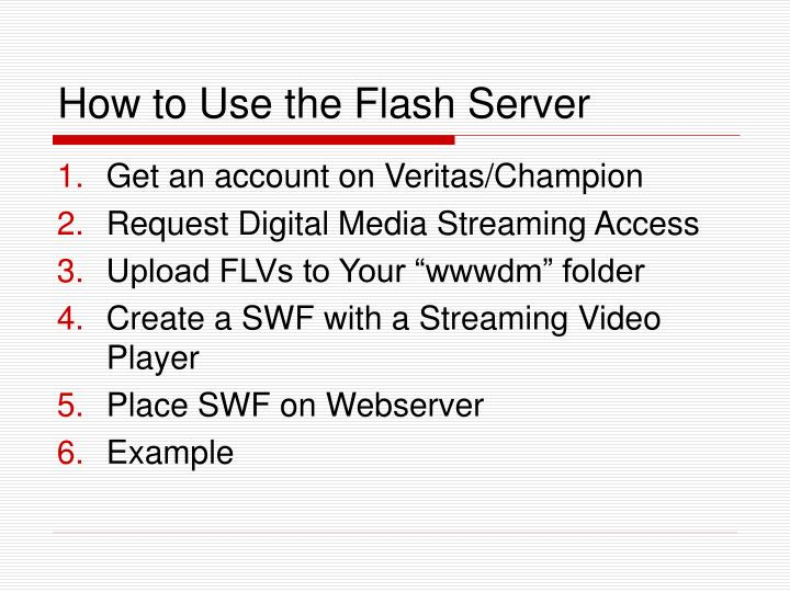 How to Use the Flash Server