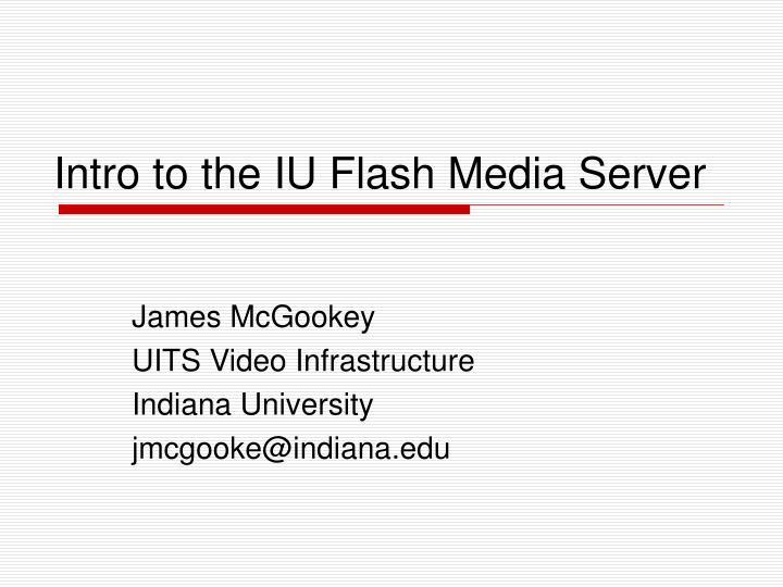 Intro to the iu flash media server