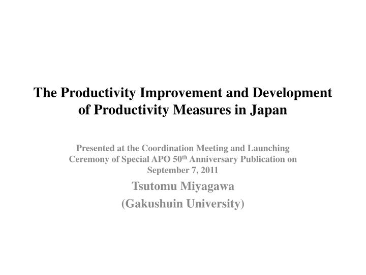 the productivity improvement and development of productivity measures in japan n.