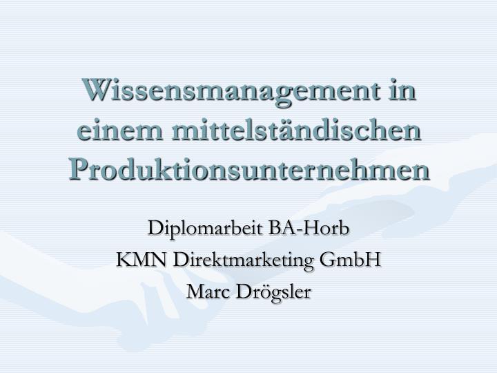 wissensmanagement in einem mittelst ndischen produktionsunternehmen n.