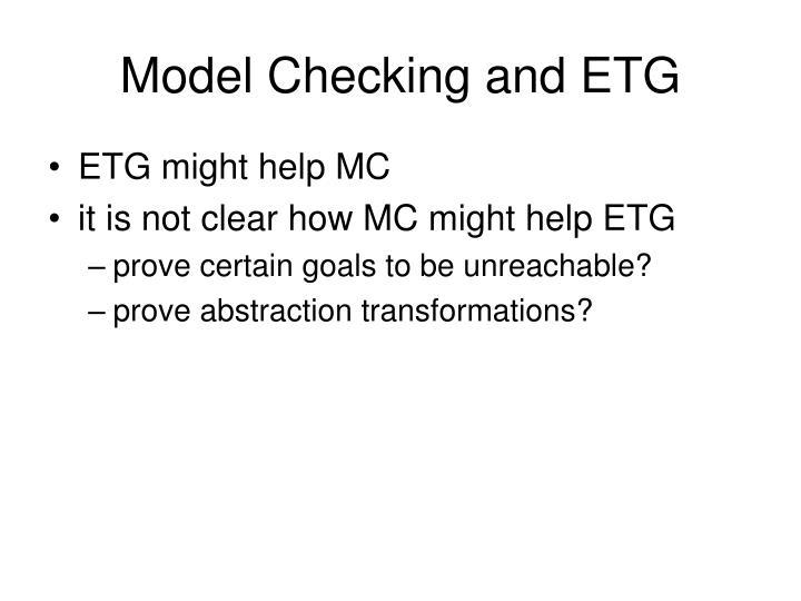 Model Checking and ETG