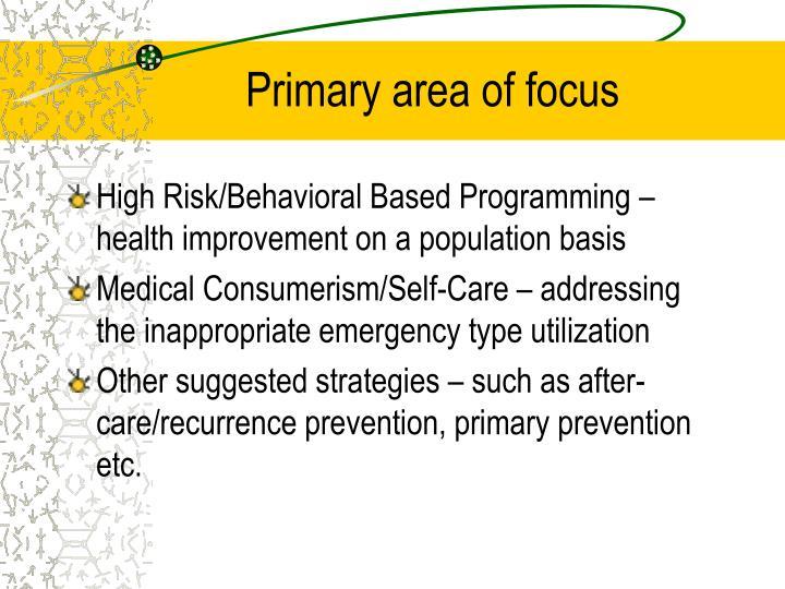 Primary area of focus