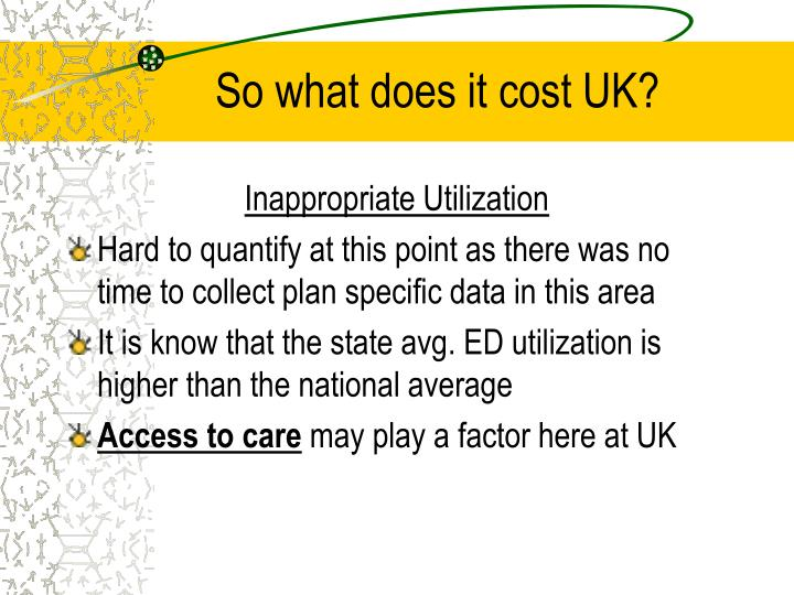 So what does it cost UK?