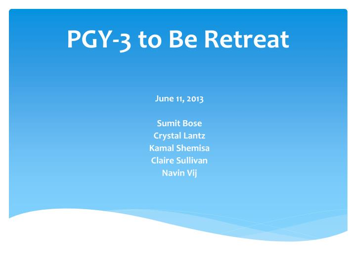 pgy 3 to be retreat n.