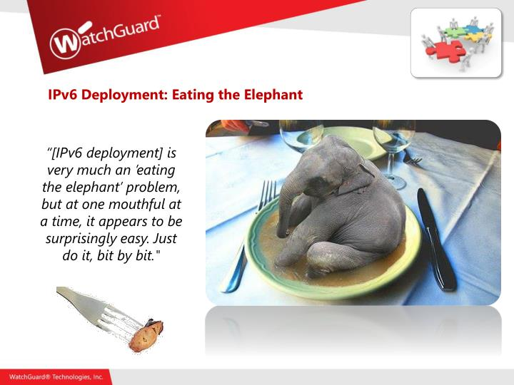 IPv6 Deployment: Eating the Elephant