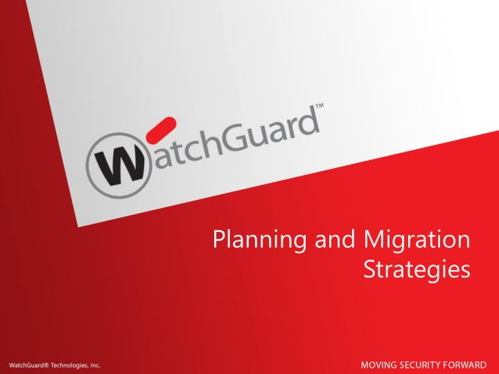 Planning and Migration Strategies