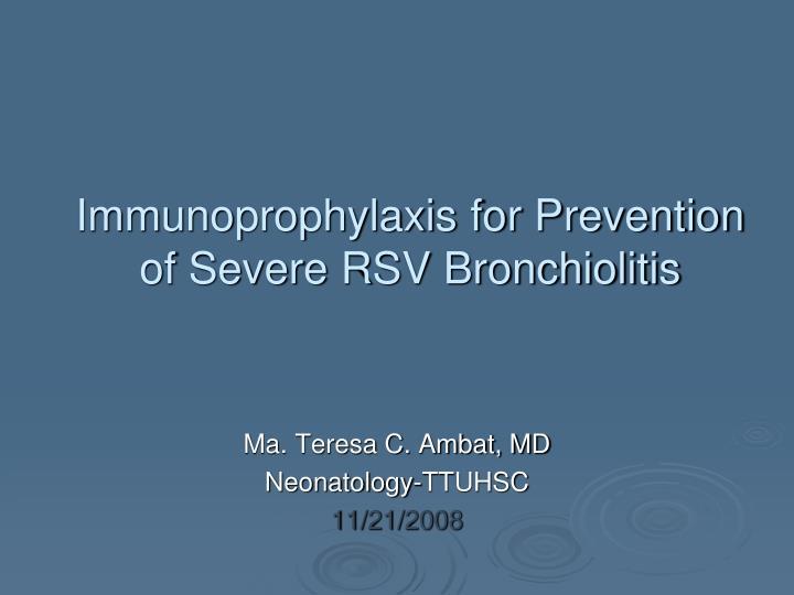 immunoprophylaxis for prevention of severe rsv bronchiolitis n.