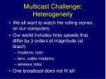 multicast challenge heterogeneity