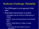 multicast challenge reliability