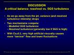discussion a critical balance resolved vs sgs turbulence