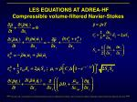 les equations at adrea hf compressible volume filtered navier stokes