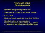 test case setup simulation details