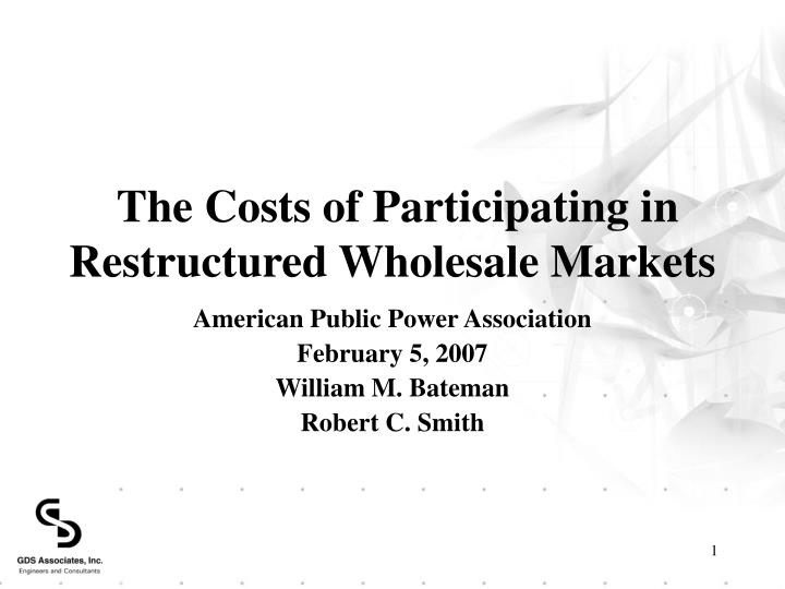 the costs of participating in restructured wholesale markets n.