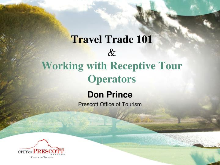 travel trade 101 working with receptive tour operators n.