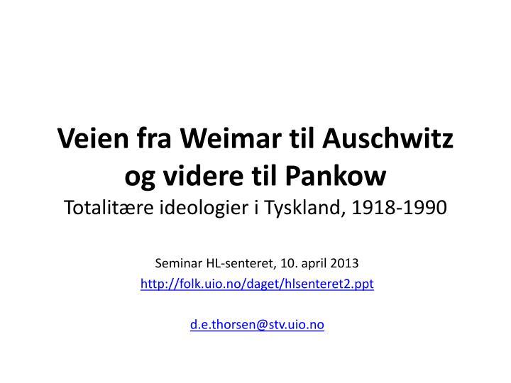 Veien fra weimar til auschwitz og videre til pankow totalit re ideologier i tyskland 1918 1990