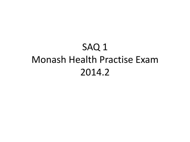 Saq 1 monash health practise exam 2014 2