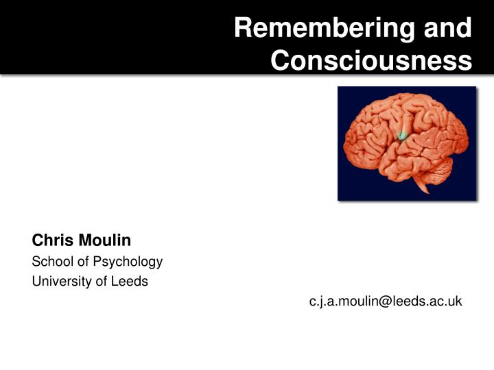 remembering and consciousness n.