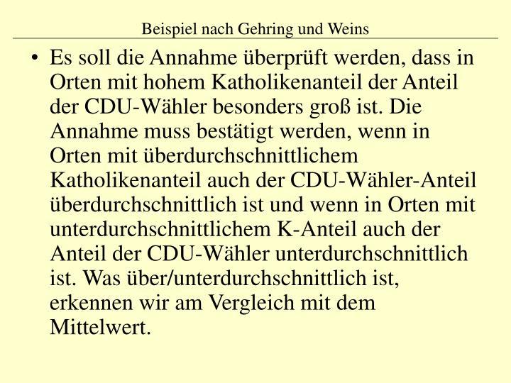 Es soll die Annahme überprüft werden, dass in Orten mit hohem Katholikenanteil der Anteil der CDU-Wähler besonders groß ist. Die Annahme muss bestätigt werden, wenn in Orten mit überdurchschnittlichem Katholikenanteil auch der CDU-Wähler-Anteil überdurchschnittlich ist und wenn in Orten mit unterdurchschnittlichem K-Anteil auch der Anteil der CDU-Wähler unterdurchschnittlich ist. Was über/unterdurchschnittlich ist, erkennen wir am Vergleich mit dem Mittelwert.