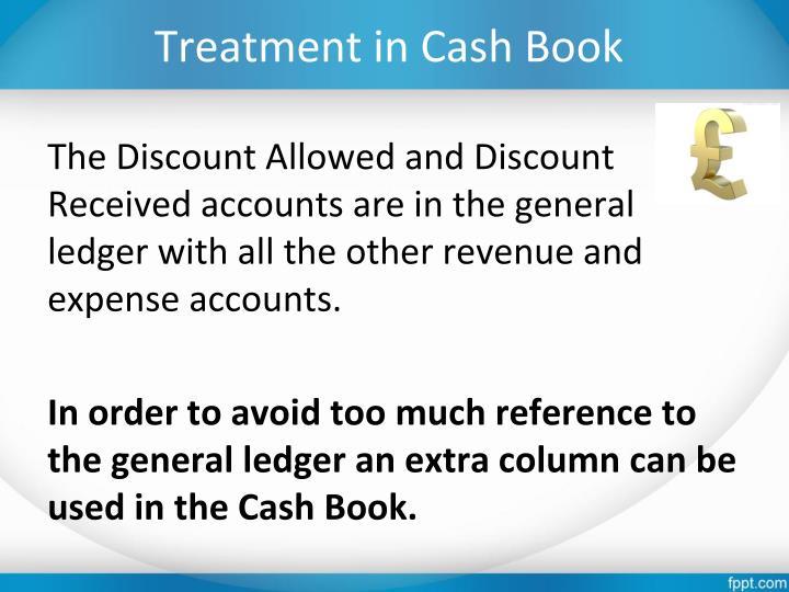 Treatment in Cash Book
