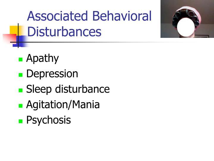 Associated Behavioral Disturbances