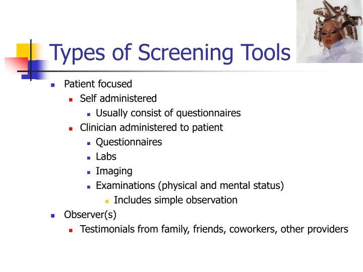 Types of Screening Tools