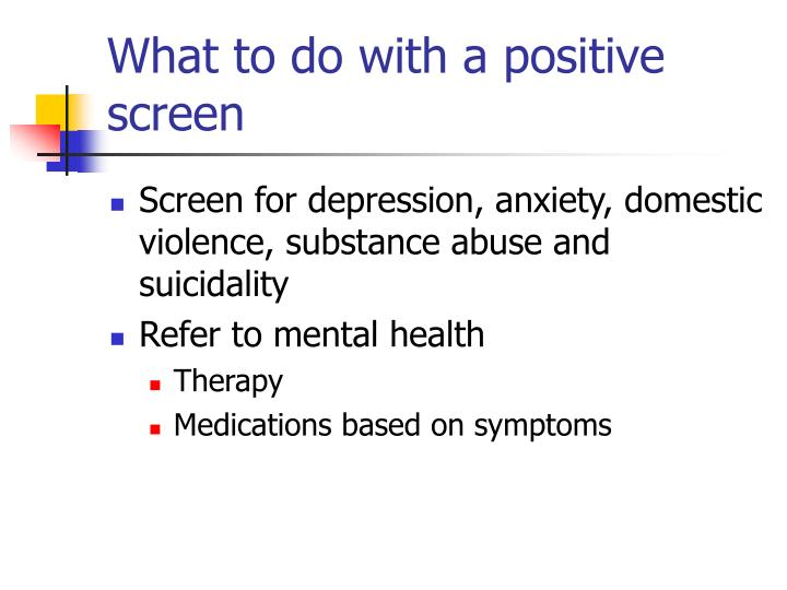 What to do with a positive screen