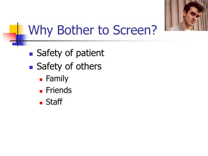 Why Bother to Screen?