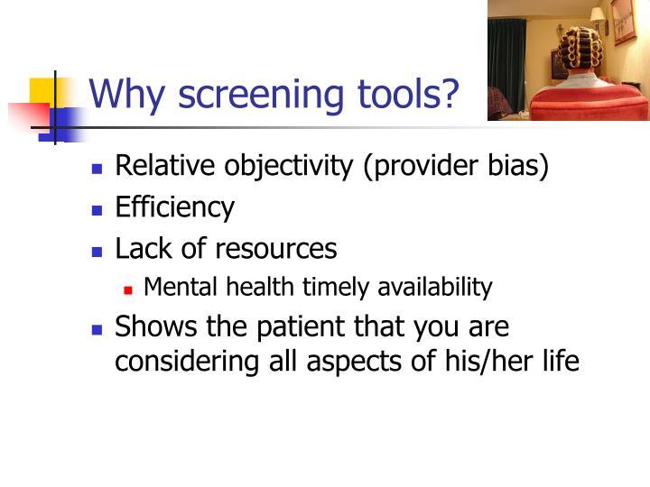 Why screening tools?