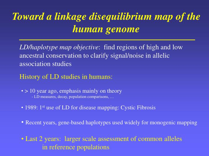 Toward a linkage disequilibrium map of the human genome