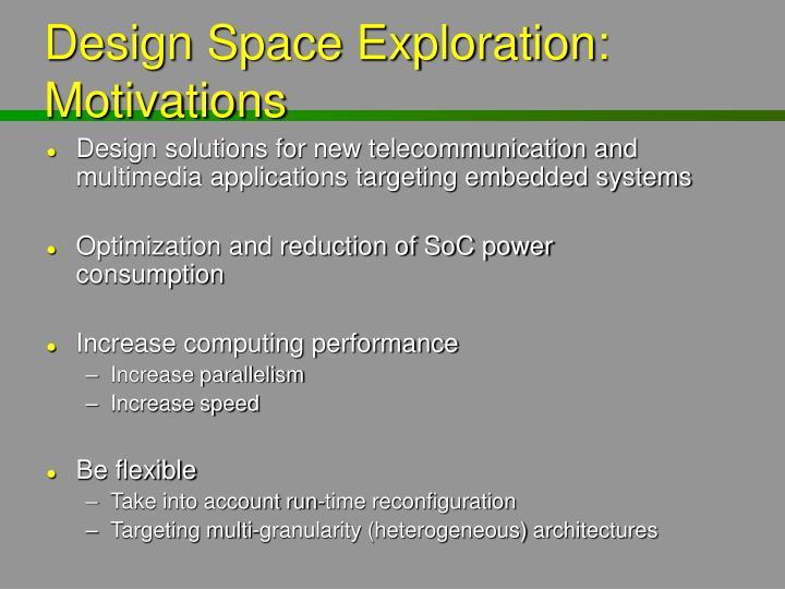 Design Space Exploration: Motivations