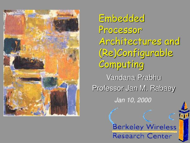 Embedded Processor Architectures and (Re)Configurable Computing