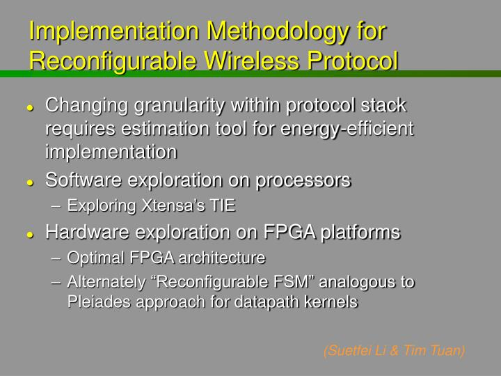 Implementation Methodology for Reconfigurable Wireless Protocol