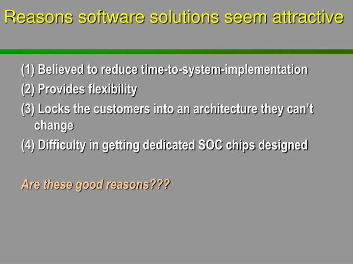 Reasons software solutions seem attractive
