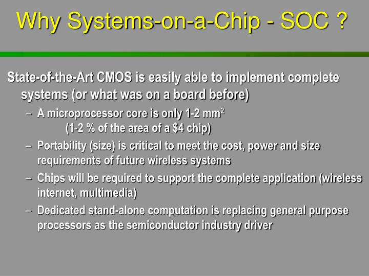 Why Systems-on-a-Chip - SOC ?